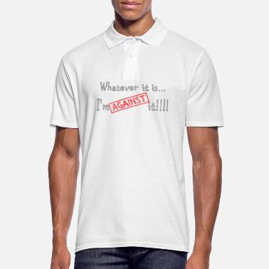 Against Against it - Men's Polo Shirt