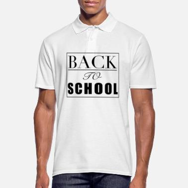 Back To School Back to school Back to school gift - Men's Polo Shirt
