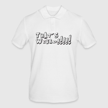 Weird - Men's Polo Shirt