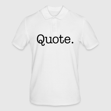 Quote. - Men's Polo Shirt