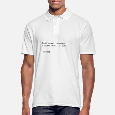 Thruth never demages a cause that is just. Gandhi - Männer Poloshirt