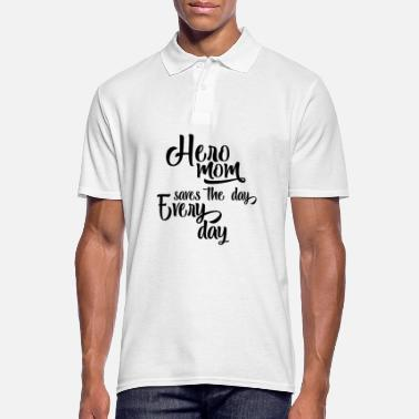 Hero Mom Saves The Day Everyday - Mother's Day - Mannen poloshirt