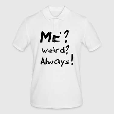 Me Weird Always - Mannen poloshirt