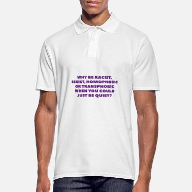 Revolution Why be homophobic when you could just be quiet - Männer Poloshirt