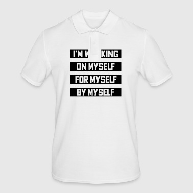 I work on myself for myself and independently - Men's Polo Shirt