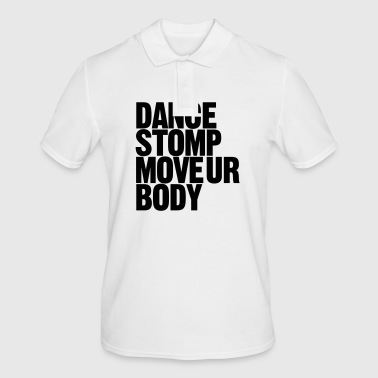 Dance Stomp Move Ur Body - Mannen poloshirt
