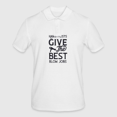 Hairstylists give the best blow jobs - Men's Polo Shirt