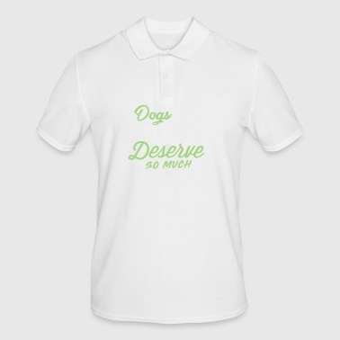 Dogs ask so little and deserve so much - Männer Poloshirt