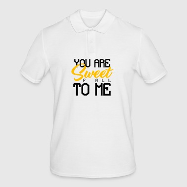 YOU ARE SWEET F ALL TO ME - Men's Polo Shirt