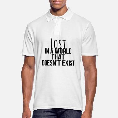 House Music Lost in a world that doesn't exist - Männer Poloshirt