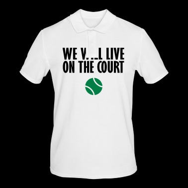 we live on the court - Men's Polo Shirt