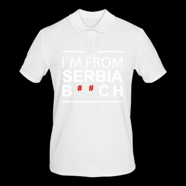 I`m from Srbia B ** ch - Men's Polo Shirt