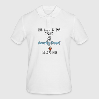 Be nice to the security guard Santa is watching - Men's Polo Shirt