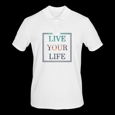 Vivez votre vie Motivation Bliss Happiness Lifegoal - Polo Homme