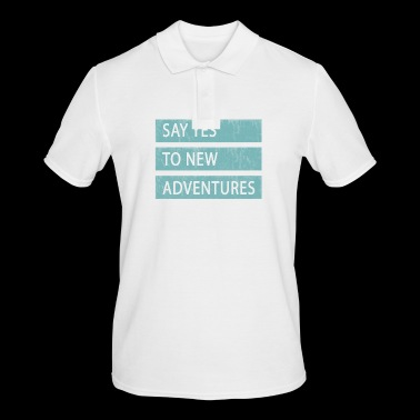 Say YES to new adventures - Men's Polo Shirt