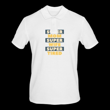 Super mother - super wife - super tired - Men's Polo Shirt