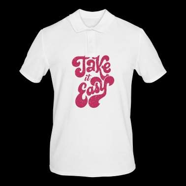 Take it easy - Men's Polo Shirt