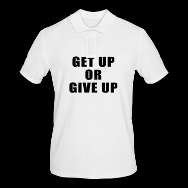 Get Up or Give Up - Workout - Men's Polo Shirt