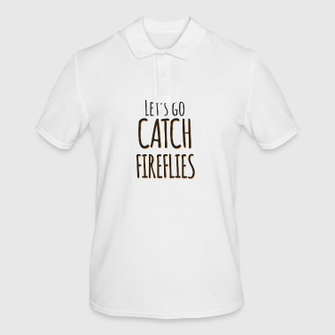Let 's Go Catch Fireflies Gift Shirt - Men's Polo Shirt