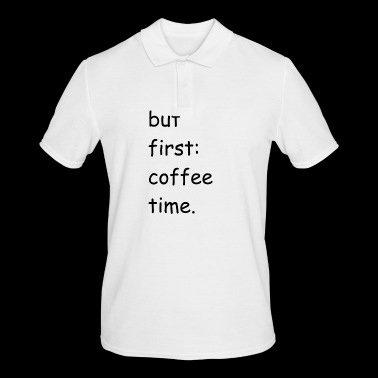 But first. Coffee Time. gift idea - Men's Polo Shirt