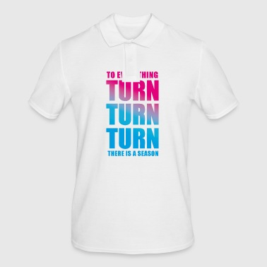 TURN TURN TURN - Men's Polo Shirt