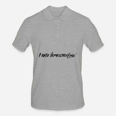 I hate Home Schooling +++ Stay Home - Männer Poloshirt