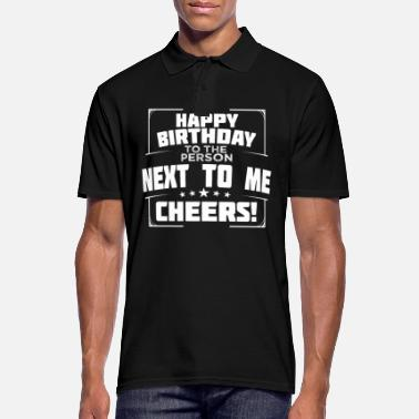 Birthday Greeting Birthday Greeting Happy Birthday Cheers Gift Idea - Men's Polo Shirt