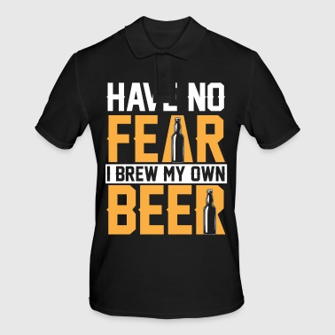 Have No Fear I Brew My Own Beer - Men's Polo Shirt