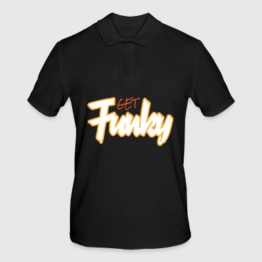 Funky Funky Get Funky Crazy Crazy - Polo Homme