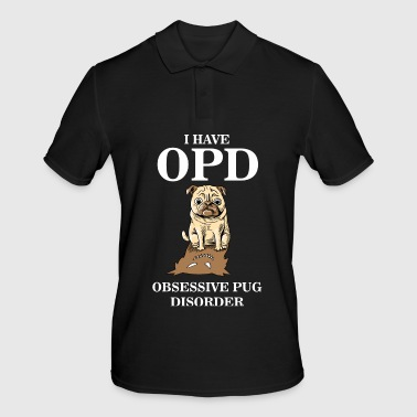 I have OPD obsessive pug disorder shirt pugs - Men's Polo Shirt
