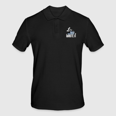 Life is too short ... to waste it - Men's Polo Shirt