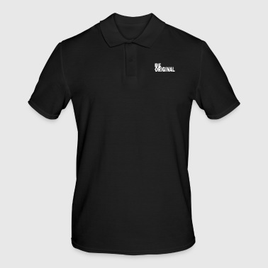 Be original is an original - Men's Polo Shirt