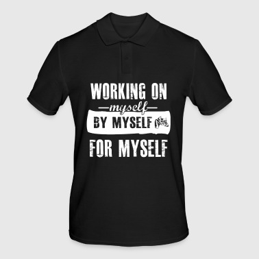 Working on myself ... for myself ... great gift - Men's Polo Shirt