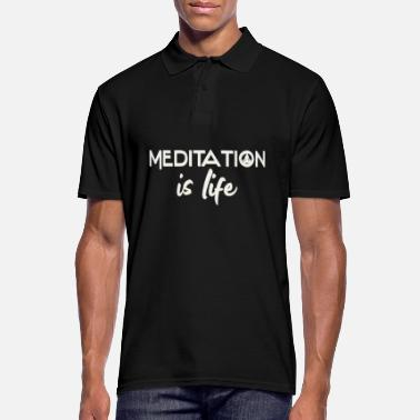 Zen Meditation Is Life | Meditate Yoga Om Fitness - Men's Polo Shirt