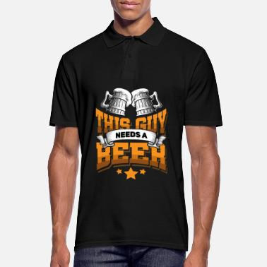 This Guy Needs A Beer This guy needs a beer - Men's Polo Shirt
