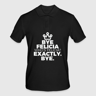 Funny Bye Felicia Dire Tshirt Design Who s felicia - Polo Homme