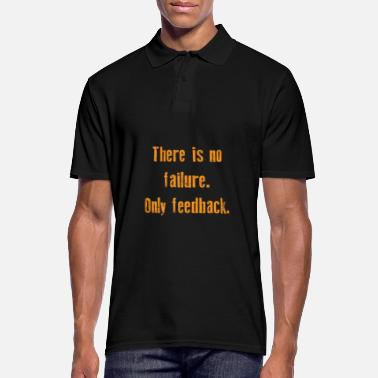 Funny &amp Funny Feedback Tshirt Designs There is no failure - Men's Polo Shirt