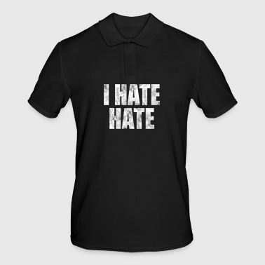 I Hate I hate hate - i hate hate gift idea - Men's Polo Shirt