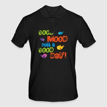 Good mood for a good day - Men's Polo Shirt