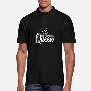 Birthday Birthday Queen Birthday Queen - Camiseta polo hombre