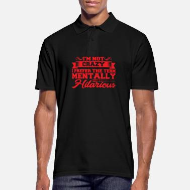 Hilarious Mentally Hilarious - Men's Polo Shirt