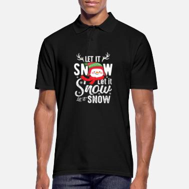 Let It Snow Let it snow Let it snow - Men's Polo Shirt