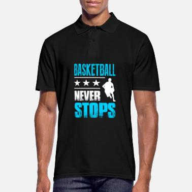 Basket Basketball Player Basketball Never Stops - Men's Polo Shirt