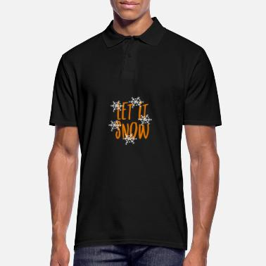 Let It Snow Let it snow - let it snow - Men's Polo Shirt