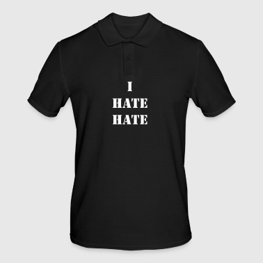 I Hate I hate hate - Men's Polo Shirt