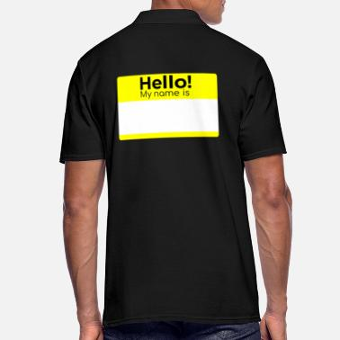 My Name Is HELLO MY NAME IS - Men's Polo Shirt