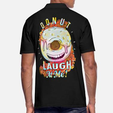 Loud Donuts laugh at me! Art design - Men's Polo Shirt
