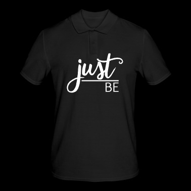 Just be - Men's Polo Shirt