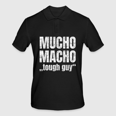 Mucho Macho stands for 'hard guy' - Men's Polo Shirt