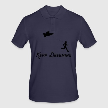 Keep Dreaming - Men's Polo Shirt